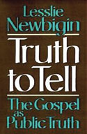 Newbigin - Truth to Tell