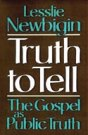 Leslie Newbigin Truth to Tell