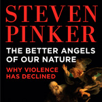 Steven Pinker - The Better Angels of Our Nature